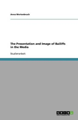 The Presentation and Image of Bailiffs in the Media