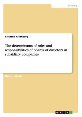 The Determinants of Roles and Responsibilities of Boards of Directors in Subsidiary Companies