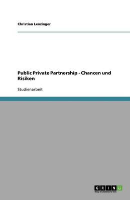 Public Private Partnership - Chancen Und Risiken
