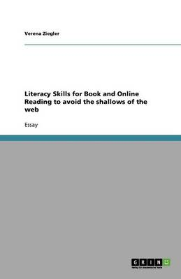 Literacy Skills for Book and Online Reading to Avoid the Shallows of the Web