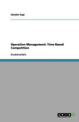 Operation Management: Time Based Competition