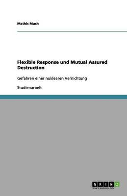 Flexible Response Und Mutual Assured Destruction