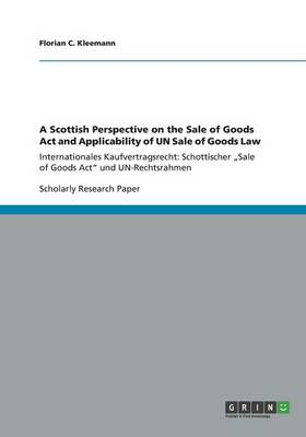 A Scottish Perspective on the Sale of Goods ACT and Applicability of Un Sale of Goods Law