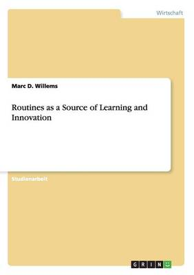 Routines as a Source of Learning and Innovation