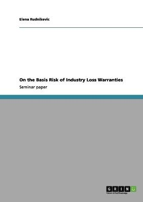 On the Basis Risk of Industry Loss Warranties