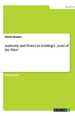 """Authority and Power in Golding's """"Lord of the Flies"""