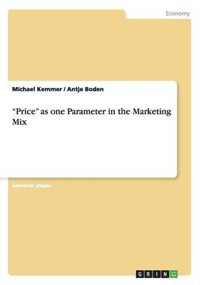 """""""Price"""" as One Parameter in the Marketing Mix"""