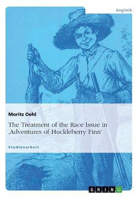 The Treatment of the Race Issue in 'Adventures of Huckleberry Finn'