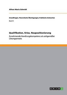 Qualifikation, Krise, Neupositionierung