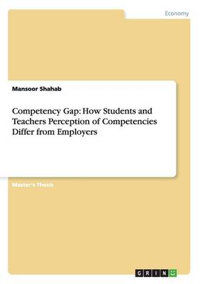 Competency Gap: How Students and Teachers Perception of Competencies Differ from Employers