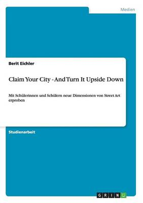 Claim Your City - And Turn It Upside Down