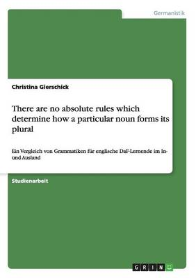 There Are No Absolute Rules Which Determine How a Particular Noun Forms Its Plural
