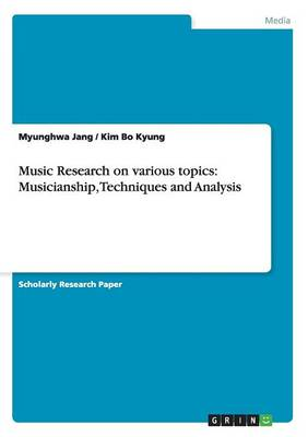 Music Research on Various Topics: Musicianship, Techniques and Analysis