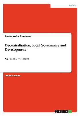 Decentralisation, Local Governance and Development