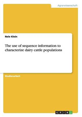 The Use of Sequence Information to Characterize Dairy Cattle Populations