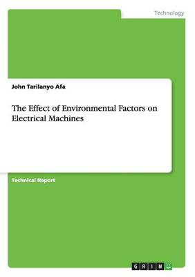 The Effect of Environmental Factors on Electrical Machines