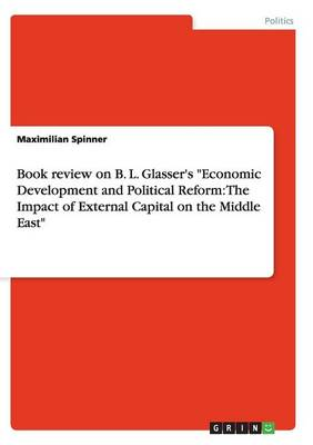 Book Review on B. L. Glasser's Economic Development and Political Reform: The Impact of External Capital on the Middle East