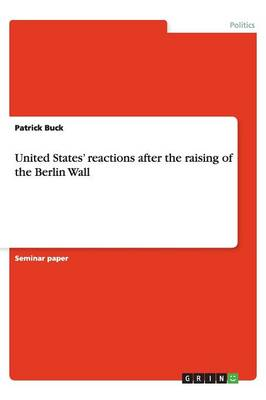 United States' Reactions After the Raising of the Berlin Wall