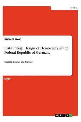 Institutional Design of Democracy in the Federal Republic of Germany