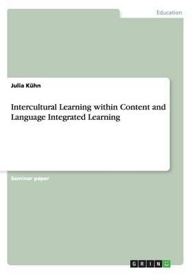 Intercultural Learning Within Content and Language Integrated Learning