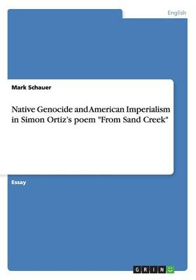 Native Genocide and American Imperialism in Simon Ortiz's Poem from Sand Creek