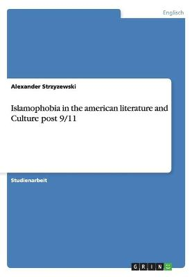 Islamophobia in the American Literature and Culture Post 9/11