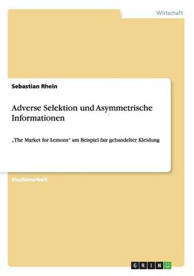 Adverse Selektion Und Asymmetrische Informationen