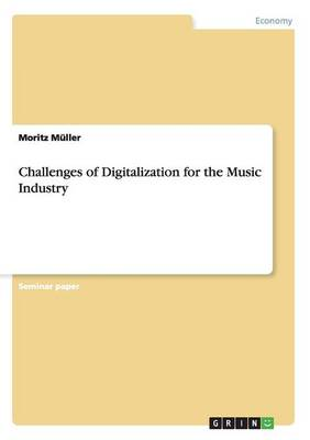 Challenges of Digitalization for the Music Industry