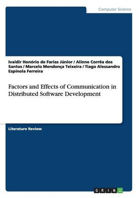 Factors and Effects of Communication in Distributed Software Development