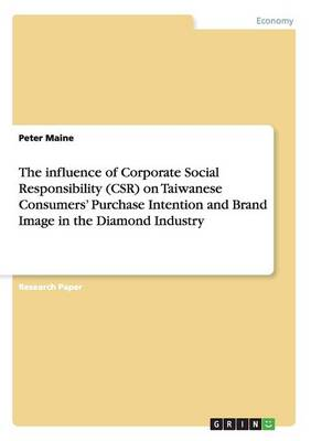 The Influence of Corporate Social Responsibility (Csr) on Taiwanese Consumers' Purchase Intention and Brand Image in the Diamond Industry