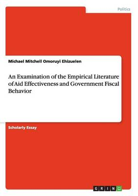 An Examination of the Empirical Literature of Aid Effectiveness and Government Fiscal Behavior
