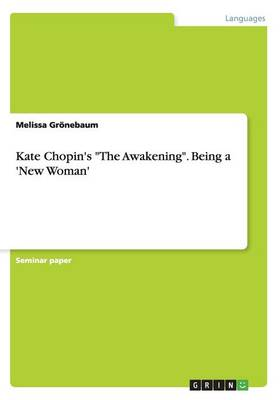 Kate Chopin's the Awakening. Being a 'New Woman'