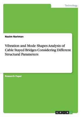 Vibration and Mode Shapes Analysis of Cable Stayed Bridges Considering Different Structural Parameters