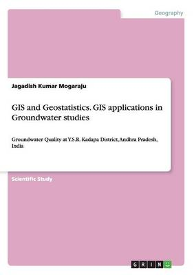 GIS and Geostatistics. GIS Applications in Groundwater Studies