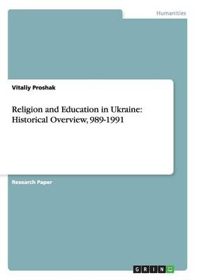 Religion and Education in Ukraine: Historical Overview, 989-1991
