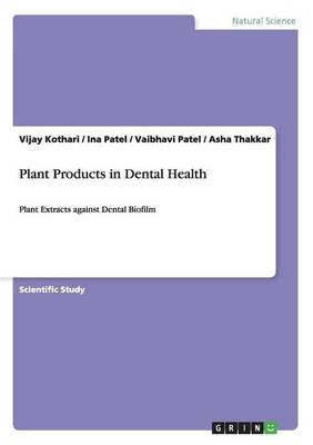 Plant Products in Dental Health