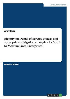 Identifying Denial of Service Attacks and Appropriate Mitigation Strategies for Small to Medium Sized Enterprises