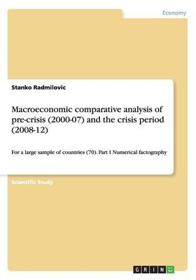 Macroeconomic Comparative Analysis of Pre-Crisis (2000-07) and the Crisis Period (2008-12)