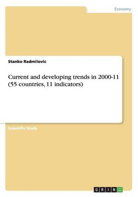 Current and Developing Trends in 2000-11 (55 Countries, 11 Indicators)