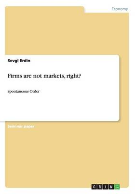 Firms Are Not Markets, Right?