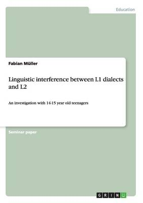 Linguistic Interference Between L1 Dialects and L2