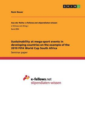 Sustainability at Mega-Sport Events in Developing Countries on the Example of the 2010 Fifa World Cup South Africa