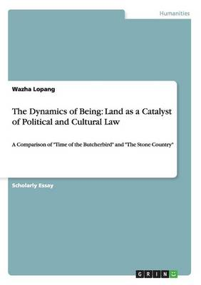 The Dynamics of Being: Land as a Catalyst of Political and Cultural Law