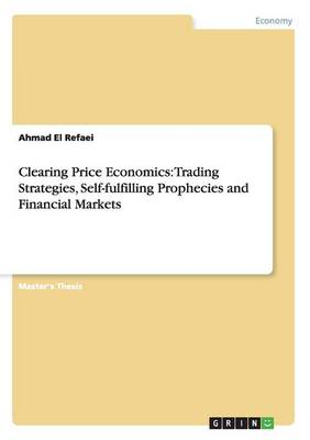 Clearing Price Economics: Trading Strategies, Self-Fulfilling Prophecies and Financial Markets