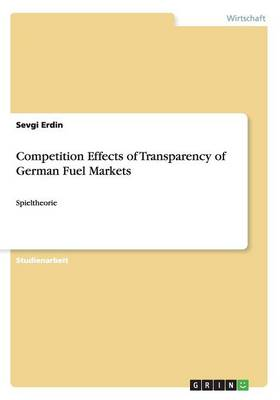 Competition Effects of Transparency of German Fuel Markets