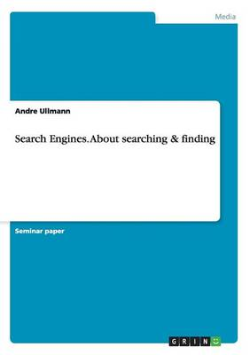 Search Engines. about Searching & Finding