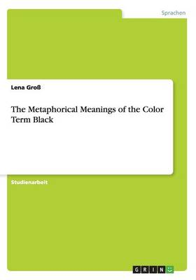 The Metaphorical Meanings of the Color Term Black