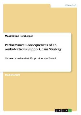 Performance Consequences of an Ambidextrous Supply Chain Strategy
