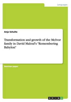 Transformation and Growth of the McIvor Family in David Malouf's Remembering Babylon