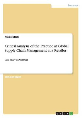 Critical Analysis of the Practice in Global Supply Chain Management at a Retailer